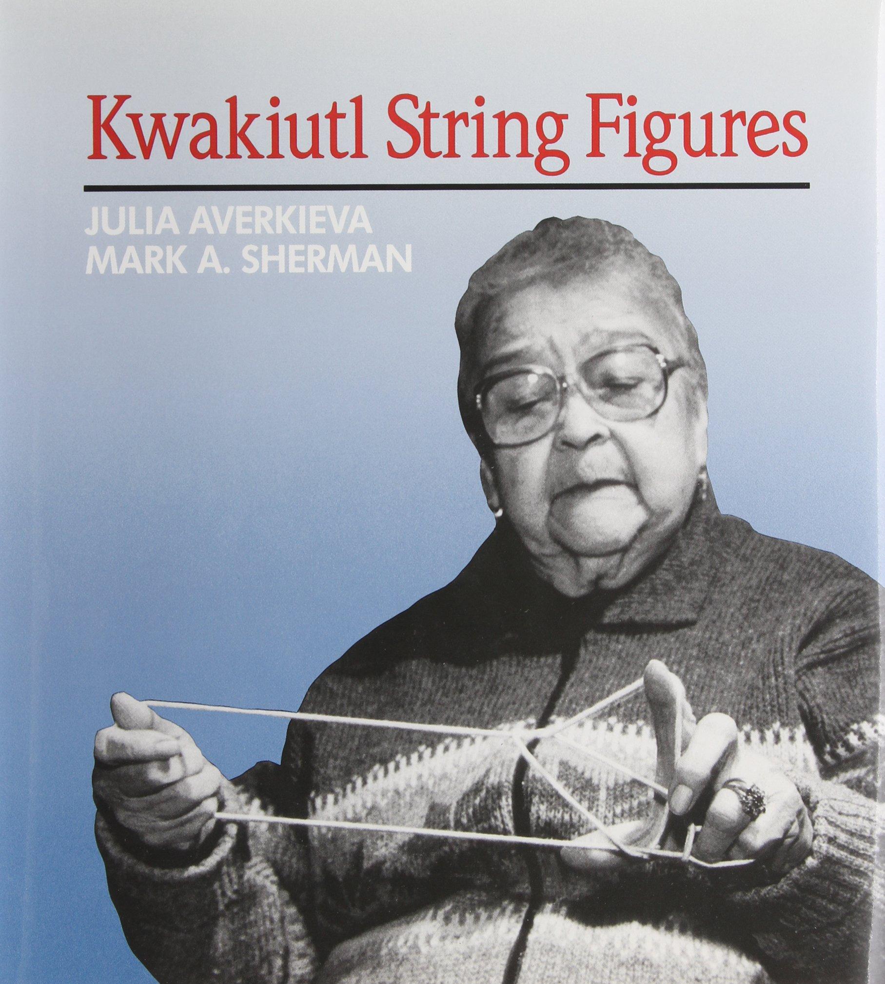 kwakiutl string figures julia averkieva 9780774804325 amazon