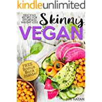The Skinny Vegan Cookbook: Easy Weight Loss With A Plant Based Diet | Recipes Include Oil-Free Mayo, Pizza, Burgers, Chocolate Fudge Brownies etc