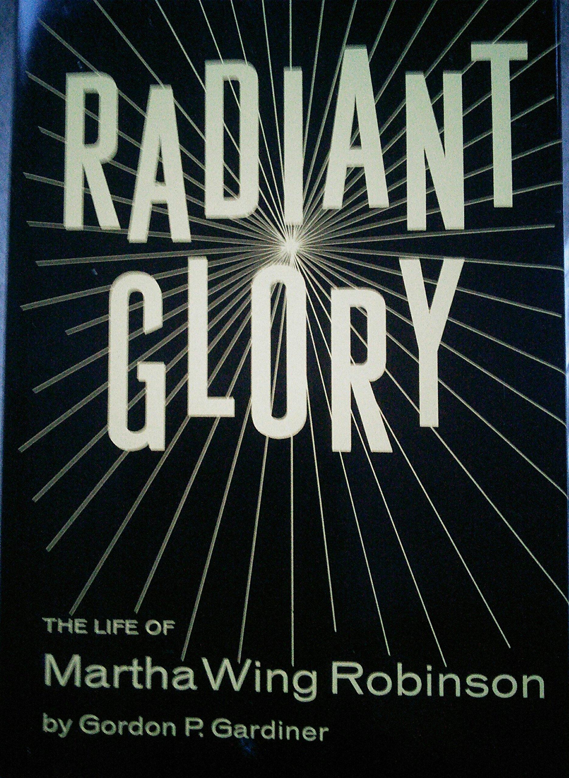 Radiant Glory Life Martha Robinson