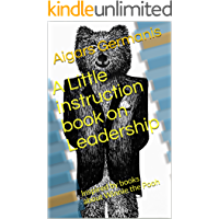 A Little instruction book on Leadership: Inspired by books about Winnie the Pooh