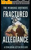 Fractured Allegiance (A John Stone Action Thriller Book 3)