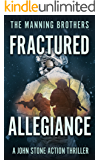 Fractured Allegiance: An Action Packed Military Pulp Thriller (A John Stone Action Thriller Book 3)