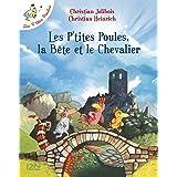 Les P'tites Poules - Les P'tites Poules, la Bête et le Chevalier (Pocket Jeunesse t. 6) (French Edition)