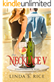 The Necklace V: Strawberries & Wine