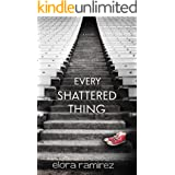 Every Shattered Thing (Shattered Things Series Book 1)