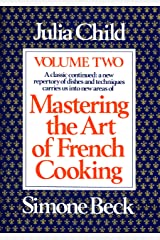 Mastering the Art of French Cooking, Volume 2: A Cookbook Kindle Edition