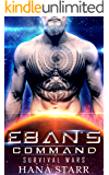 Alien Romance: Eban's Command: Scifi Alien Abduction Romance (Science Fiction Alien Romance) (Survival Wars Book 2)