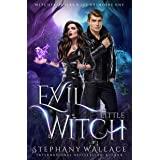 Evil Little Witch (Witches of Fire & Ice, Grimoire Book 1)