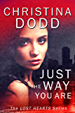 JUST THE WAY YOU ARE (Lost Hearts Book 1) (English Edition)
