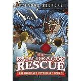 The Rain Dragon Rescue (The Imaginary Veterinary Book 3)