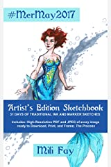#MerMay2017 Artist's Edition Sketchbook: 31 Days of Traditional Ink and Marker Sketches (Mili Fay Art Sketchbook Book 2) Kindle Edition