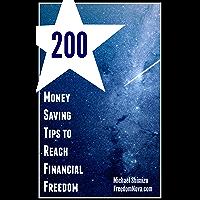 200 Money Saving Tips to Reach Financial Freedom (English Edition)