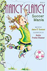 Fancy Nancy: Nancy Clancy, Soccer Mania (Nancy Clancy Chapter Books series Book 6) Kindle Edition