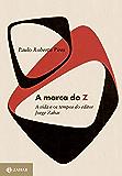 A marca do Z: A vida e os tempos do editor Jorge Zahar