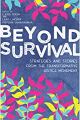 Beyond Survival: Strategies and Stories from the Transformative Justice Movement Kindle Edition