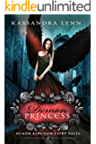 Demon Princess: A Fantasy Romance (Demon Kingdom Fairy Tales Book 1) (English Edition)