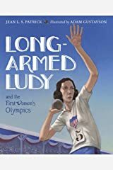 Long-Armed Ludy and the First Women's Olympics Kindle Edition