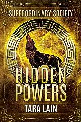 Hidden Powers (Superordinary Society Book 1) Kindle Edition