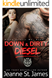 Down & Dirty: Diesel (Dirty Angels MC Book 4)