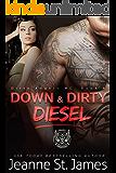Down & Dirty: Diesel (Dirty Angels MC Series Book 4)