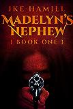 Madelyn's Nephew (English Edition)