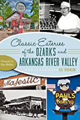 Classic Eateries of the Ozarks and Arkansas River Valley (American Palate) Kindle Edition