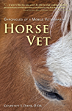Horse Vet -  Chronicles of a Mobile Veterinarian (English Edition)