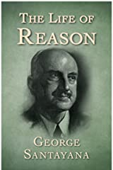 The Life of Reason Kindle Edition