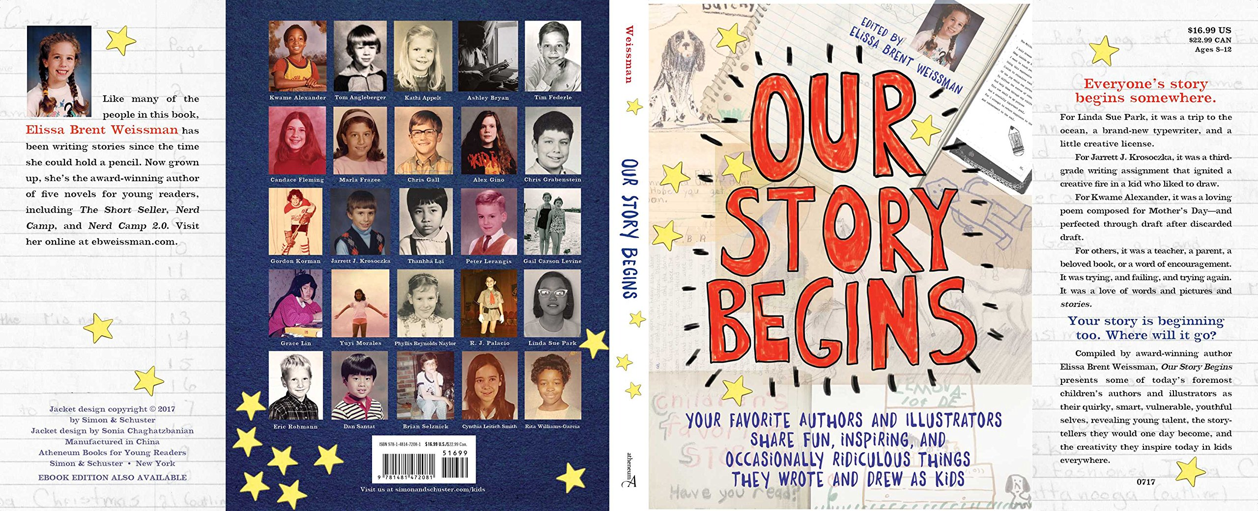 Our Story Begins: Your Favorite Authors And Illustrators Share Fun,  Inspiring, And Occasionally Ridiculous Things They Wrote And Drew As Kids:  Elissa Brent