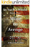 Mine to Avenge: In Such a World Book One
