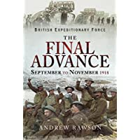 The Final Advance: September-November 1918 (British Expeditionary Force)