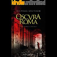 Oscura Roma: Saga de Marco Lemurio I
