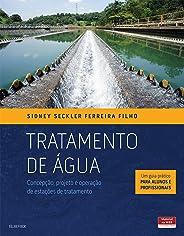Tratamento de Água: Concepção, Projeto e Operação de Estações de Tratamento – Um Guia Prático para Alunos e Profissionais