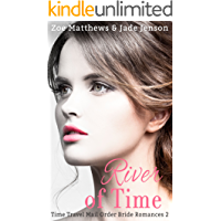 River of Time (Time Travel/ Mail-Order Bride Romance Series, Book 2): A Sweet Time Travel Western Romance) (Time Travel/Mail-Order Brides Romance Series)