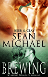Brewing: (A Gay Erotic Romance) (Beer and Clay Book 4)