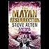 The Mayan Resurrection: Book Two of The Mayan Trilogy (Mayan Trilogy 2)
