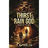Thirst Of The Rain God: Secrets of the Maya