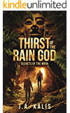 Thirst Of The Rain God: Secrets of the Maya