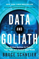 Data and Goliath: The Hidden Battles to Collect Your Data and Control Your World Kindle Edition