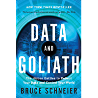 Data and Goliath: The Hidden Battles to Collect Your Data and Control Your World (English Edition)
