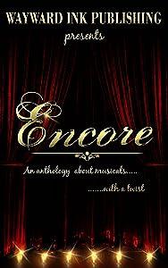 Encore: A Wayward Ink Publishing Anthology