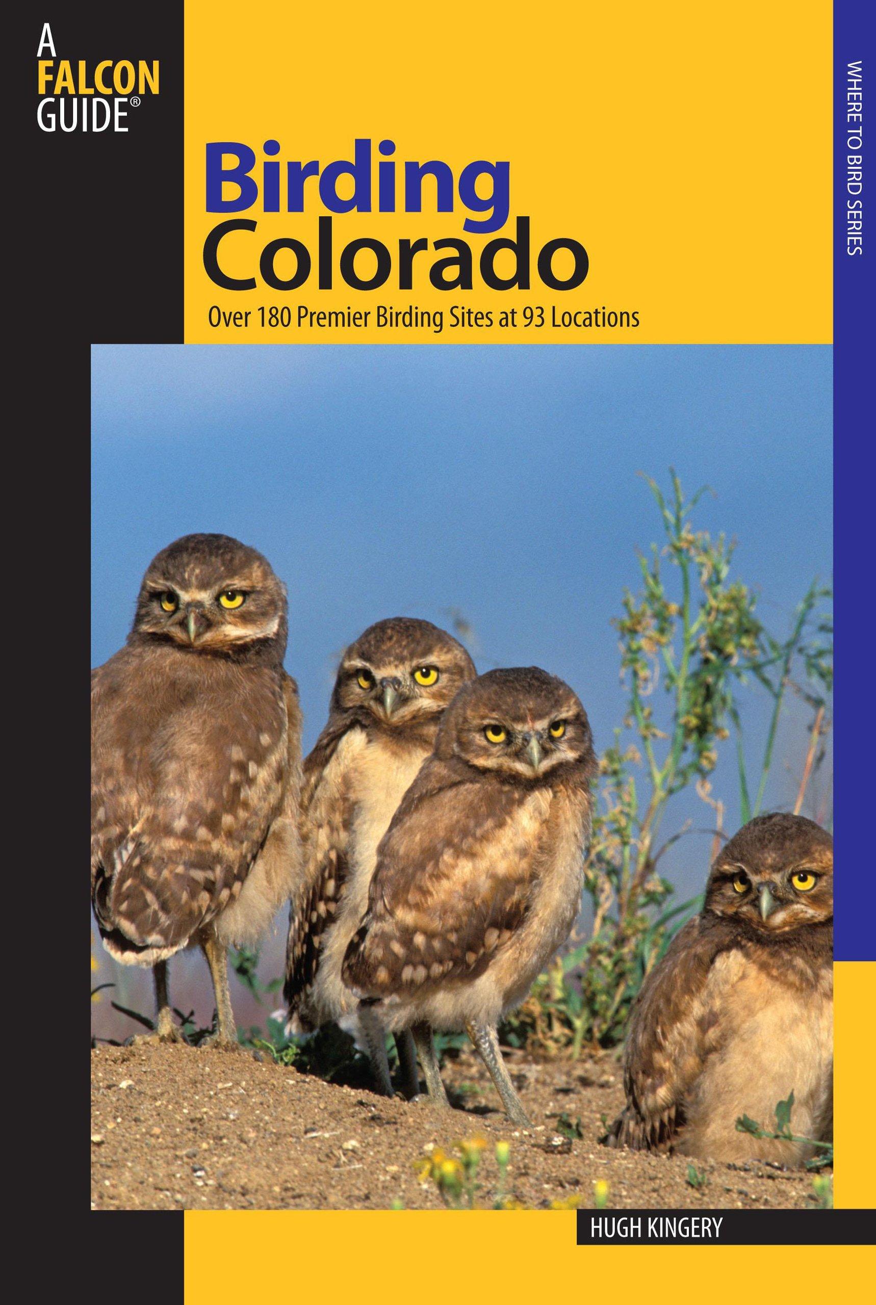 Birding Colorado: Over 180 Premier Birding Sites At 93 Locations (Birding Series)
