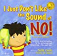 I Just Don't Like the Sound of No! My Story About Accepting No for an Answer and Disagreeing the Right Way! (Best Me I Can Be)