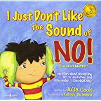 I Just Don't Like the Sound of No!: My Story About Accepting No for an Answer and Disagreeing the Right Way! Book