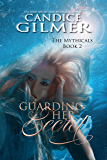 Guarding Her Secret: A Mythical Monster Shifter Story (The Mythicals Book 2)