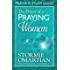 The Power of a Praying® Woman - Kindle edition by Stormie Omartian. Religion & Spirituality