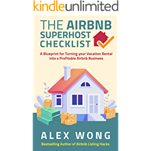 The Airbnb Superhost Checklist: A Blueprint for Turning your Vacation Rental into a Profitable Airbnb Business (Airbnb…