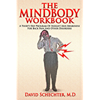 The MindBody Workbook: a thirty day program of insight and understanding for people with back pain and other disorders (English Edition)