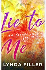 Lie To Me: an exposé on sex for money Kindle Edition