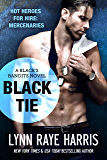 Black Tie (Black's Bandits - Book 2): HOT Heroes for Hire: Mercenaries